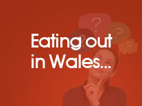 Eat out in Wales